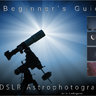 Beginner's Guide to DSLR Astrophotography